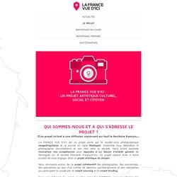 La France VUE D'ICI / LE PROJET