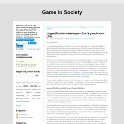 La gamification n'existe pas - Sur la gamification (1/4)