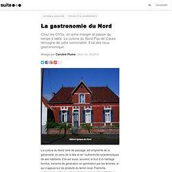 La gastronomie du Nord: Spécialités culinaires, de la Picardie à la Belgique