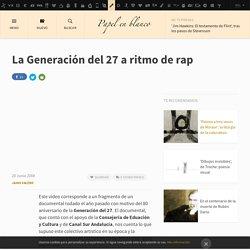 Papel en Blanco - La Generación del 27 a ritmo de rap