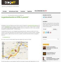 La geolocalización en HTML 5 ¿asusta?