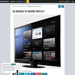 La Google TV sauvée par LG ?