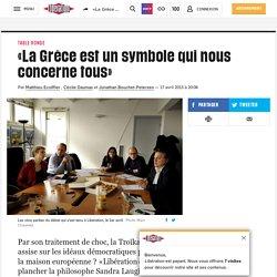«La Grèce est un symbole quinous concerne tous»