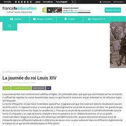 La journée du roi Louis XIV