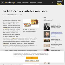 La Laitière revisite les mousses - E-marketing