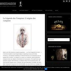 La Légende des Vampires: L'origine des vampires