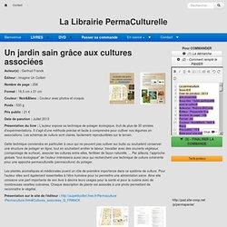 La Librairie Perma-Culturelle : UnJardinSainGraceAuxCulturesAssociees