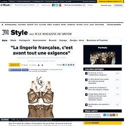 """""""La lingerie française, c'est avant tout une exigence"""""""