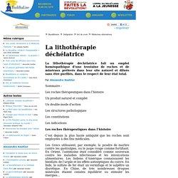La lithothérapie déchélatrice