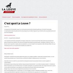 La Louve » C'est quoi La Louve ?