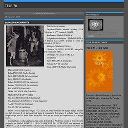 LA MAIN ENCHANTEE - TELEVISION FRANCAISE DES ANNEES 70