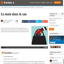 La main dans le sac - Kwiziq French Blog