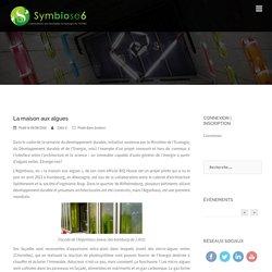 La maison aux algues – Symbiose 6
