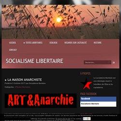 ★ La maison anarchiste