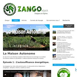 La Maison Autonome - Zango Media