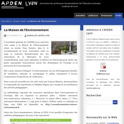 La Maison de l'Environnement - A.P.D.E.N. Lyon