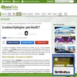 La maison à hydrogène : pour bientôt ?