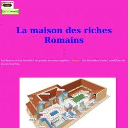 La maison des riches Romains