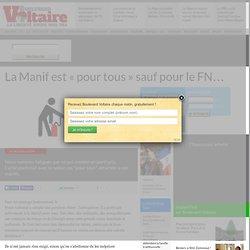 """La Manif est """"pour tous"""" sauf pour le FN..."""