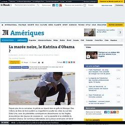 La marée noire, le Katrina d'Obama ?