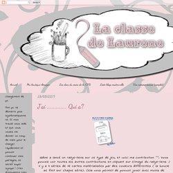La maternelle de Laurène: J'ai ............. Qui a?