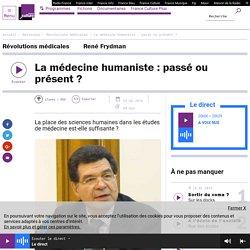 La médecine humaniste : passé ou présent ?