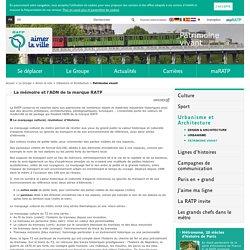 La mémoire et l'ADN de la marque RATP