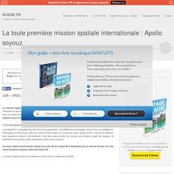 La mission Apollo soyouzRUSSIE.FR