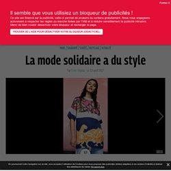 La mode solidaire a du style - Grazia.fr