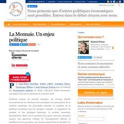 """""""La Monnaie. Un enjeu politique"""" des Économistes atterrés"""
