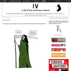 La mort bio (ET industrielle...)