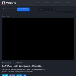 La NRA, ce lobby qui gouverne les ÉU (pouvoir)