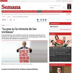 """""""La paz es la victoria de las víctimas"""""""