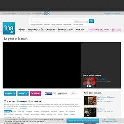 La peur et la mort , vidéo La peur et la mort , vidéo Art et Culture Arts du spectacle - Archives vidéos Art et Culture Arts du spectacle