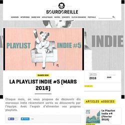 La Playlist indie #5 (mars 2016)