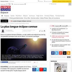 La plus longue éclipse connue