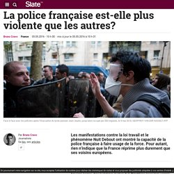 La police française est-elle plus violente que les autres?