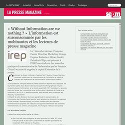 « Without Information are we nothing ? » L'information est surconsommée par les mobinautes et les lecteurs de presse magazine