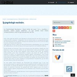 La psychologie nucleaire - 2BubbleBlog.Com