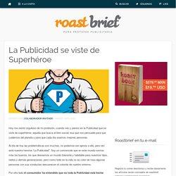 La Publicidad se viste de Superhéroe