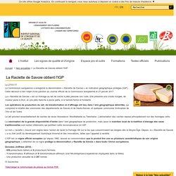 INAO 27/01/17 La Raclette de Savoie obtient l'IGP