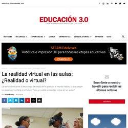 La realidad virtual en las aulas: ¿Realidad o virtual?