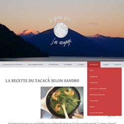 La recette du Tacacà selon Sandro