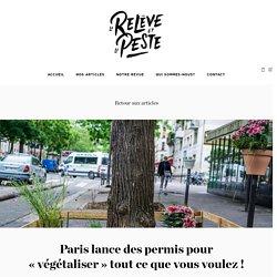 Paris lance des permis pour «végétaliser» tout ce que vous voulez !