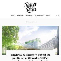 Un lieu d'accueil central sans-abris, ouvert au public, ferme urbain / La Relève et La Peste