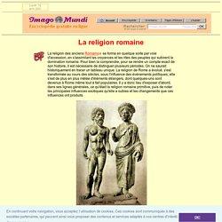 La religion romaine et la mythologie romaine.