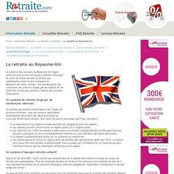 La retraite au Royaume-Uni, tout savoir sur la retraite au Royaume-Uni avec retraite.com - Retraite