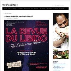 La Revue du Libido: première le 30 mai !