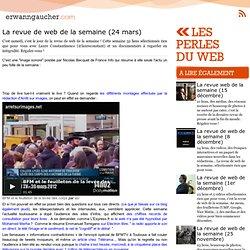 : Les perles du web - La revue de web de la semaine (24 mars)