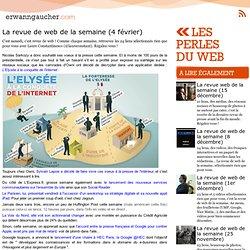 : Les perles du web - La revue de web de la semaine (4 février)